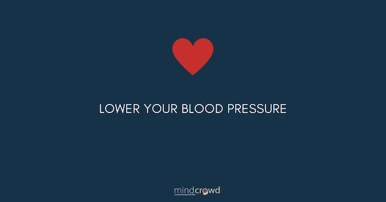 Lower your blood pressure.