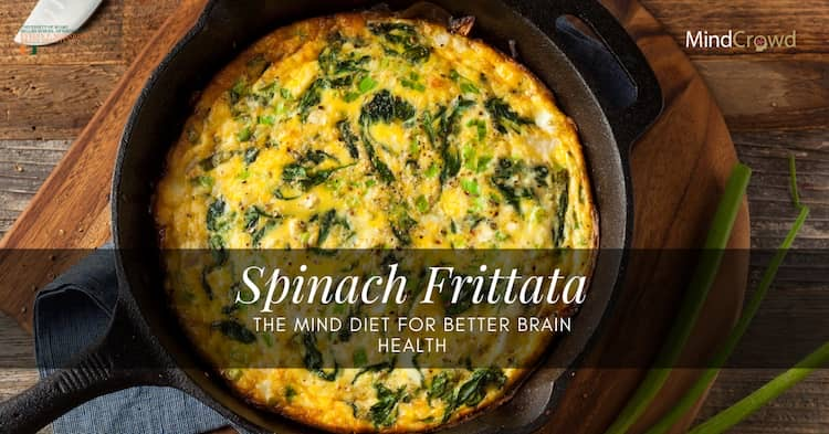 Spinach and eggs frittata, the crustless quiche. Find out more about the MIND diet for better brain health.
