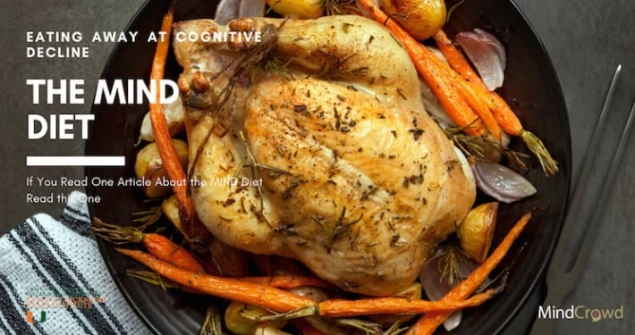 Roasted chicken with carrots, onions, oregano, thyme and potatoes. There's nothing boring about this poultry dish. The MIND diet is one of the easiest to follow and will help you eat away at cognitive decline.