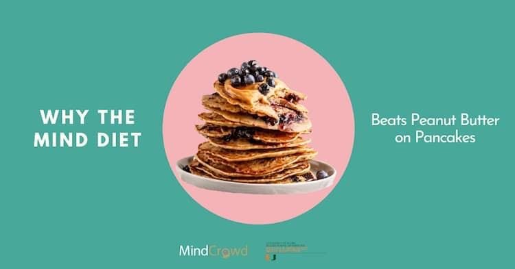 Would you like to know why the MIND diet beats peanut butter on pancakes? Because it ranks among the top heart-healthy diets and is one of the easiest to follow. And you can still indulge in peanut butter on pancakes.