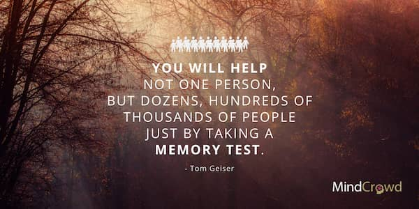Memory is a way of holding on to the things you love. The things you are. The things you never want to lose. Participate in research because we need to know how the brain ages.