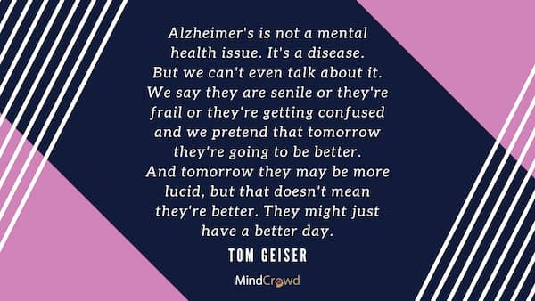 Alzheimer's is not a mental health issue - it is a disease.
