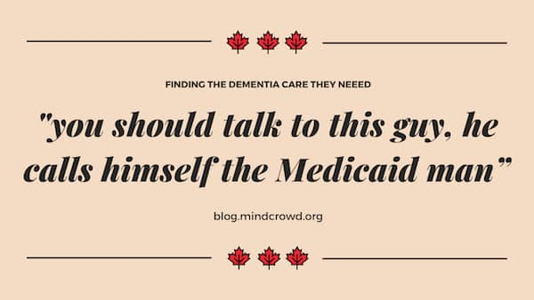 We had to make sure she could receive Medicaid because the costs of care would have bankrupted my dad. Keep reading on the nursing home decision and the Medicaid man.