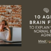 What is normal brain aging? 10 aging brain facts you should know.